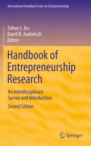 Handbook of Entrepreneurship Research - An Interdisciplinary Survey and Introduction ebook by Zoltan J. Acs,David B. Audretsch