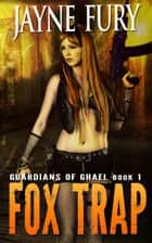 Fox Trap - A SciFi Urban Fantasy ebook by Jayne Fury