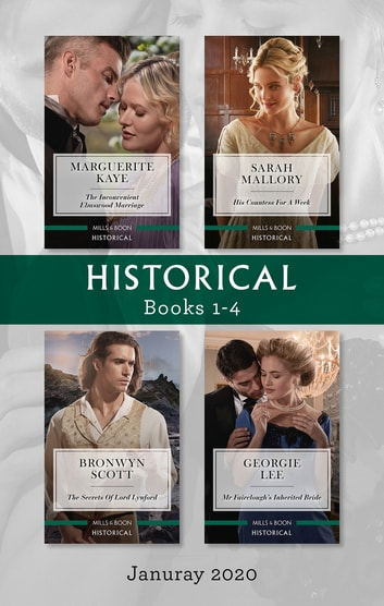 Historical Box Set 1-4/The Inconvenient Elmswood Marriage/His Countess for a Week/The Secrets of Lord Lynford/Mr Fairclough's Inherited Bride ebook by Marguerite Kaye,Sarah Mallory,Bronwyn Scott,Georgie Lee