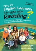 Why Do English Learners Struggle With Reading? ebook by John J. Hoover,Leonard M. Baca,Janette Kettmann Klingner