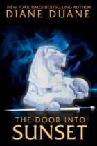 The Door into Sunset ebook by Diane Duane