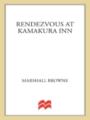 Rendezvous at Kamakura Inn ebook by Marshall Browne