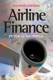 Airline Finance ebook by Dr Peter S Morrell