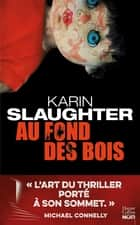 Au fond des bois ebook by Karin Slaughter