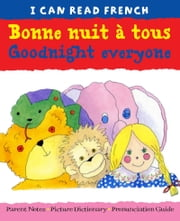 Bonne nuit à tous (Goodnight Everyone) ebook by Lone Morton,Jakki Wood,Marie-Thérèse Bougard