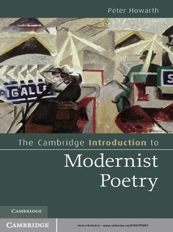 The Cambridge Introduction to Modernist Poetry ebook by Peter Howarth