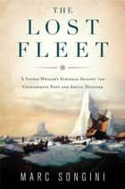 The Lost Fleet ebook by Marc Songini