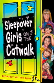 Sleepover Girls on the Catwalk (The Sleepover Club, Book 20) ebook by Sue Mongredien