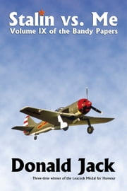 Stalin vs Me - Volume IX of The Bandy Papers eBook par Donald Jack