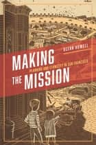 Making the Mission ebook by Ocean Howell