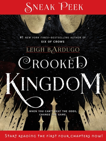 Crooked Kingdom - Chapters 1 - 4 ebook by Leigh Bardugo