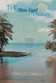 The Blue-Eyed Ensign ebook by Donald Connolly
