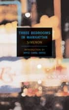 Three Bedrooms in Manhattan ebook by Georges Simenon, Joyce Carol Oates, Marc Romano