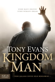 Kingdom Man - Every Man's Destiny, Every Woman's Dream 電子書 by Tony Evans