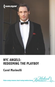 NYC Angels: Redeeming the Playboy ebook by Carol Marinelli