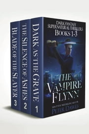 The Vampire Flynn 1-3 Omnibus - The Vampire Flynn ebook by Peter Dawes