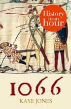 1066: History in an Hour ebook by