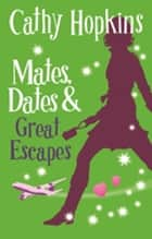 Mates, Dates and Great Escapes ebook by Cathy Hopkins