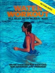 Water Workout ebook by Bill Reed,Murray Rose