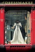 The Dressmaker ebook by Elizabeth Birkelund Oberbeck
