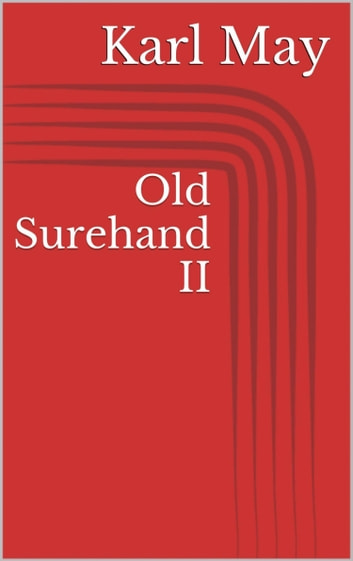 Old Surehand II ebook by Karl May