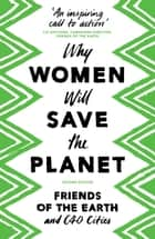 Why Women Will Save the Planet ebook by Friends of the Earth, C40 Cities