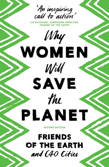 Why Women Will Save the Planet ebook by Friends of the Earth,C40 Cities