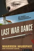 Last War Dance ebook by Warren Murphy,Richard Sapir