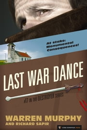 Last War Dance - The Destroyer #17 ebook by Warren Murphy,Richard Sapir