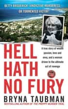 Hell Hath No Fury ebook by Bryna Taubman