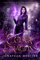 Cloak of Dragons ebook by Jonathan Moeller