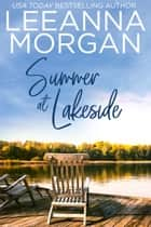 Summer At Lakeside - A Sweet Small Town Romance ebook by Leeanna Morgan