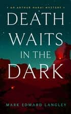 Death Waits in the Dark ebook by Mark Edward Langley