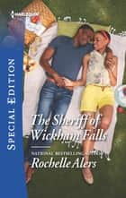 The Sheriff of Wickham Falls ebook by Rochelle Alers