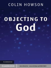Objecting to God ebook by Colin Howson