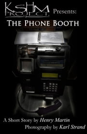 KSHM Project Presents: The Phone Booth ebook by Henry Martin