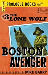 Lone Wolf #3: Boston Avenger ebook by Mike Barry