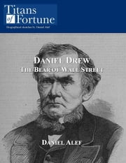 Daniel Drew: The Bear Of Wall Street ebook by Daniel Alef