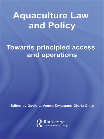 Aquaculture Law and Policy - Towards principled access and operations ebook by