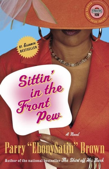 Sittin' in the Front Pew - A Novel ebook by Parry EbonySatin Brown