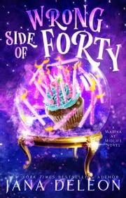 Wrong Side of Forty ebook by Jana DeLeon