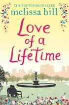 The Love of a Lifetime ebook by Melissa Hill