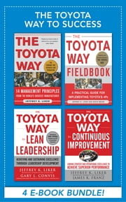 The Toyota Way to Success EBOOK BUNDLE ebook by David Meier,James K. Franz,Jeffrey K. Liker