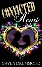 Convicted Heart ebook by Gayla Drummond