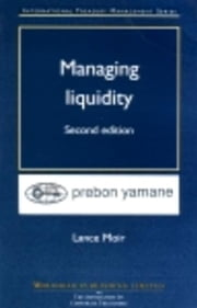Managing Liquidity ebook by Moir, Lance