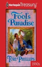 Fool's Paradise ebook by Tori Phillips