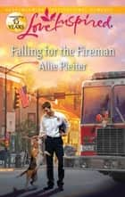 Falling for the Fireman ebook by Allie Pleiter