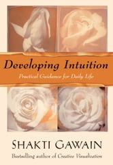 Developing Intuition ebook by Shakti Gawain