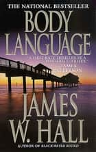 Body Language ebook by James W. Hall