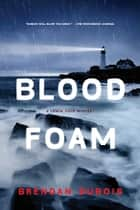 Blood Foam - A Lewis Cole Mystery ebook by Brendan DuBois